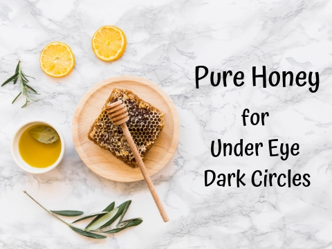 Home Remedies to Remove Dark Circles under Eyes using Pure Honey